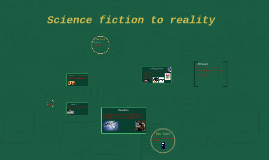 Science fiction to reality