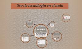 Copy of Uso de tecnología en el aula