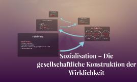 Sozialisation – Die gesellschaftliche Konstruktion der Wirkl