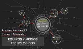 EQUIPOS Y MEDIOS TECNOLOGICOS