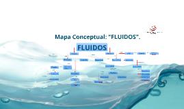 "Copy of Mapa Conceptual: ""FLUIDOS""."