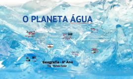 O planeta água