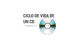 CICLO DE VIDA DE UN CD