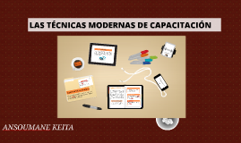 Copy of LAS TÉCNICAS MODERNAS DE CAPACITACIÓN
