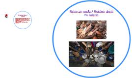 Ryba czy wędka? Problem głodu na świecie