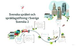 Svenska språket och språklagstiftning i Sverige