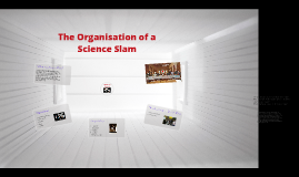The Organisation of a Science Slam
