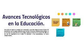 Avances Tecnológicos en la Educación.