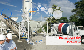 Copy of Tecnología del concreto
