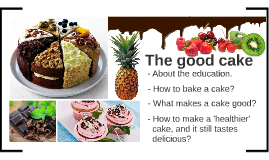 English Outline ~ The good cake.