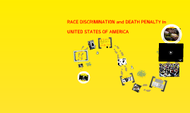 Race Discrimination and Death Penalty in the United States of America