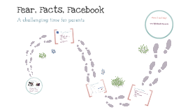 Fear, Facts and Facebook