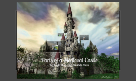 Copy of Parts of a Medieval Castle