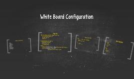 Copy of White Board Configuration