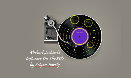 Copy of Michael Jackson's Influence On The 80's