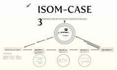 ISOM-CASE
