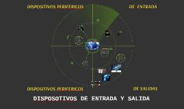DISPOSOTIVOS DE ENTRADA Y SALIDA