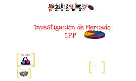 Investigación de Mercado para la I.P.P