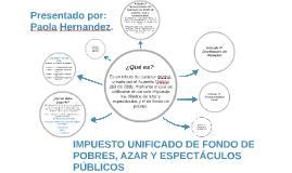 IMPUESTO UNIFICADO DE FONDO DE POBRES, AZAR Y ESPECTÁCULOS P