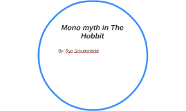 Mono myth in The Hobbit