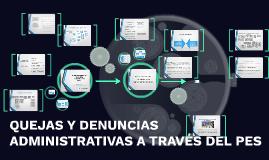 QUEJAS Y DENUNCIAS ADMINISTRATIVAS A TRAVÉS DEL PES