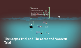 Copy of The Scopes Trial and The Sacco and Vanzetti Trial