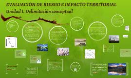 Geografía_Unidad I Conceptos de riesgos