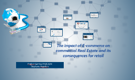 The impact of E-commerce on commer-cial Real Estate and its