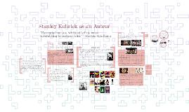 Stanley Kubrick as an Auteur