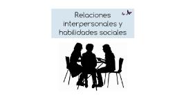 Relaciones interpersonales y habilidades sociales