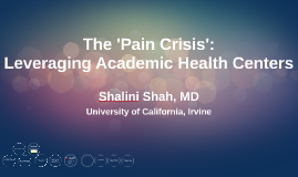 The 'Pain Crisis': Leveraging Academic Health Centers