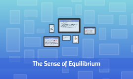 The Sense of Equilibrium