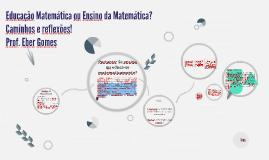 Educação Matemática ou Ensino da Matemática?