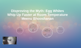 Disproving the Myth: Egg Whites Whip Up Faster at Room Tempe