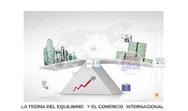 LA TEORIA DEL EQUILIBRIO   Y EL COMERCIO INTERNACIONAL