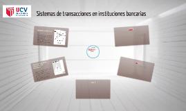 Sistemas de transacciones en instituciones bancarias