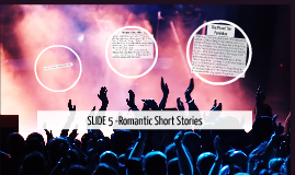 SLIDE 5 -Romantic Short Stories