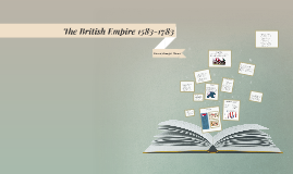 Copy of Copy of The British Empire 1583-1783