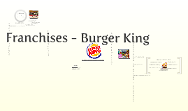 Franchises - Burger King
