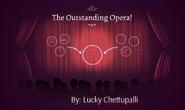 The Outstanding Opera!