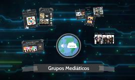 Copy of Grupos Mediáticos