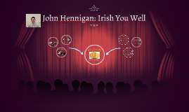 John Hennigan: Irish You Well