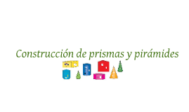 Construcción de pirámides y prismas (#468)