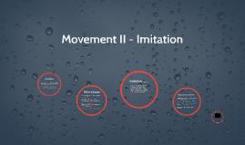 Movement II - Imtiation
