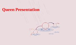 Queen Presentation