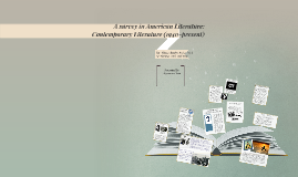 A survey in American Literature: Contemporary Literature (19