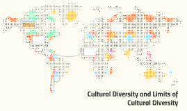 Cultural Diversity and Limits of Cultural Diversity