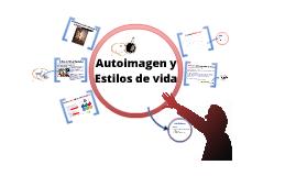 Copy of Autoimagen y Estilos de Vida