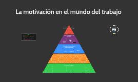 La motivación en el mundo del trabajo