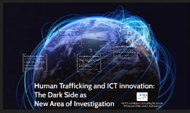 Human Trafficking and ICT innovation: The Dark Side as New Area of Investigation